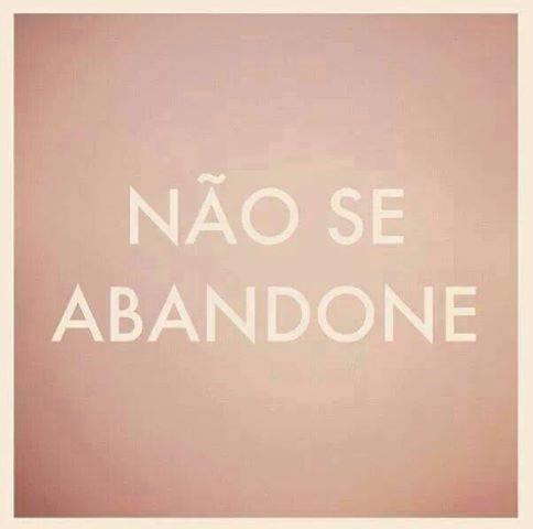 Não se abandone